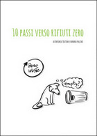 10 Passi Verso Rifiuti Zero,  Di Barbara Pollini, Antonia Teatino,  2015 - Natura