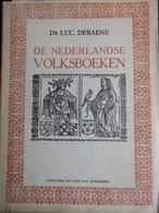 De Nederlandse Volksboeken - Door L. Debaene - 1951 - Middelnederlands Dialect Folklore Heemkunde - Storia