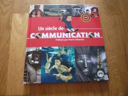 UN SIECLE DE COMMUNICATION - Altri Libri