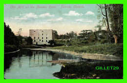 TORONTO, ONTARIO - OLD MILL ON THE HUMBER RIVER - TRAVEL IN 1907 -  A. L. MERRILL - - Toronto