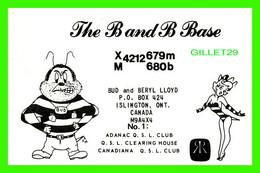 CARTE QSL -THE BAND B BASE, XM 4212-679 - ISLINGTON, ONTARIO - ADANAC QSL CLUB - - Radio Amatoriale