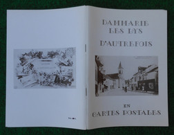 """Livre """"Dammarie Les Lys D'autrefois En Cartes Postales"""" - Année 1978 - Auteurs Burle Et Housson - Ile-de-France"""