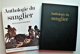 ANTHOLOGIE Du SANGLIER. Jean-Jacques Brochier. Editions Hatier.1991. - Altri