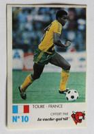 Vache Qui Rit Sticker Autocollant 1985 José Touré Equipe De France Nantes N°10 Du Monde Entier - Altri