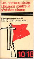 Les Communistes Albanais Contre Le Révisionnisme - 10/18 N° 822 - 1974 - Storia