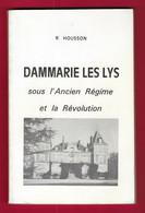 """Livre """"Dammarie Les Lys Sous L'Ancien Régime Et La Révolution"""" - Année 1974 - Auteur R. Housson - Ile-de-France"""