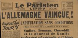 ° LE PARISIEN LIBERE - MARDI 8 MAI 1945 ° 1ère PAGE ° - Documenti Storici