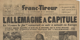 ° FRANC TIREUR - MARDI 8 MAI 1945 ° 1ère PAGE ° - Documenti Storici