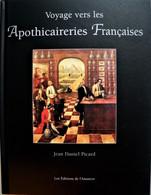 Voyage Vers Les APOTHICAIRERIES FRANCAISE. J.D.Picard. 2004. - Arte