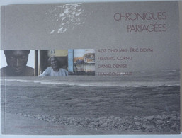 Photographie // Aziz Chouaki-Eric Didym, Frédéric Cornu, Daniel Denise, Françoise Saur - Chroniques Partagées 2009 - Arte