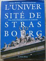 Georges Bischoff, Richard Kleinschmager - L'Université De Strasbourg. Cinq Siècles D'enseignement Et De Recherche - Altri