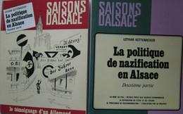 """Lothar Kettenacher - La Politique De Nazification En Alsace. 2 Volumes / éd. ISTRA, Coll. """"Saisons D'Alsace"""" - 1978/79 - Guerra 1939-45"""