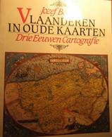 Vlaanderen In Oude Kaarten - Drie Eeuwen Cartografie - 1982 - Storia