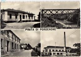 1959 PRATA Di PORDENONE : Multivues CASEIFICIO, ASILO, FILANDA, PONTE - Pordenone