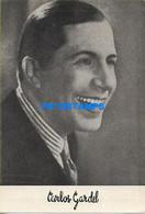 172139 ARTIST CARLOS GARDEL ARGENTINA  ACTOR & SINGER CANTANTE TANGO NO POSTAL POSTCARD - Attori