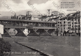 CARTOLINA  BASSANO DEL GRAPPA,VICENZA,VENETO,IL PONTE DEGLI ALPINI,STORIA,RELIGIONE,CULTURA,VIAGGIATA 1955 - Vicenza