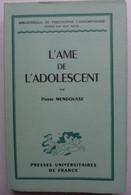 Pierre Mendousse - L'âme De L'adolescent / éd. PUF - 1947 - Psicologia/Filosofia