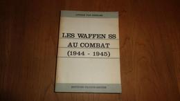 LES WAFFEN SS AU COMBAT 1944 1945 Lothar Van Geelen Guerre 40 45  Normandie France Arnhem Hollande - Guerra 1939-45