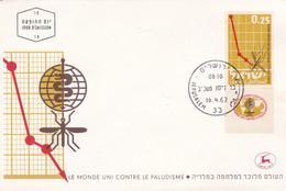 LE MONDE UNI CONTRE LE PALUDISME, THE WORLD UNITED AGAINST MALARIA, MOSQUITO MOUSTIQUE. ISRAEL 1962 FDC JERUSALEM- LILHU - Disease