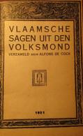 Vlaamsche Sagen Uit Den Volksmond - 1921 - Door Alfons De Cock - Volksverhalen Tovenarij Geesten Spoken Heksen Dwergen - Non Classificati