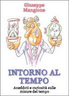 Intorno Al Tempo  Di Giuseppe Mangione,  2015,  Youcanprint - Altri