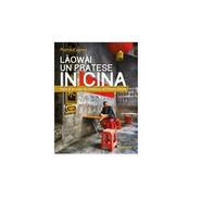Laowài, Un Pratese In Cina - Martinoexpress,  2017,  Goware - Altri