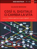 Così Il Digitale Ci Cambia La Vita. Web Nostrum 3 , Clauco Benigni,  2015 - Informatica