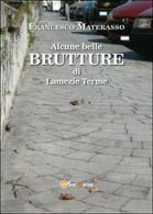Alcune Belle Brutture Di Lamezia Terme, Francesco Materasso,  2015,  Youcanprint - Altri