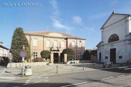 (R428) - ISOLA SANT'ANTONIO (Alessandria) - Chiesa E Municipio - Alessandria