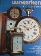 Uurwerken - Door A. De Boer - 1980 - Tijdmeting - Antieke Klokken - Reisklokken - Horloges - Non Classificati