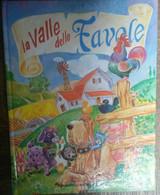 La Valle Delle Favole - AA.VV. - Fratelli Melita Editore,1990 - R - Bambini E Ragazzi