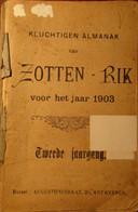 Kluchtigen Almanak Van Zotten Rik Voor Het Jaar 1903 - 2e Jaargang - Oa Toneel Over Kontich, Grappige Vertellingen, ... - Non Classificati