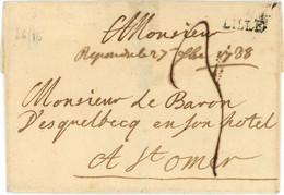 1788 Lettre De Lille Vers St Omer Pour Le Baron Desquelbecq à L Hotel - 1701-1800: Precursori XVIII