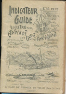 Indicateur Guide Illustré 1913 Annecy (offert Café Hôtel Ville) Train Bateaux Tramways Cars Alpins Horaires Prix 64pages - Bahnwesen & Tramways