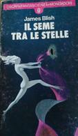 Il Seme Tra Le Stelle - Blish - 1958 - Mondadori - Lo - Fantascienza E Fantasia