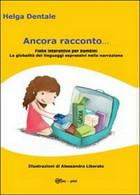 Ancora Racconto  Di Helga Dentale,  2013,  Youcanprint - Fantascienza E Fantasia