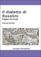 Il Dialetto Di Rosolini  Di Vincenzo Garofalo,  2013,  Youcanprint - Corsi Di Lingue
