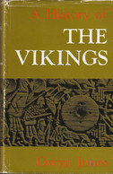 A History Of The Vikings  - Gwyn Jones - Europa