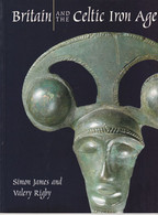 Britain And The Celtic Iron Age  - Simon James And Valery Rigby - Antigua