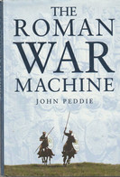 The Roman War Machine  - John Peddie - Antigua
