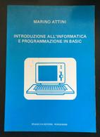 Introduzione All'informatica E Programmazione In Basic - Marino Attini - P - Informatica