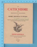 Religion, Le Catechisme Des Provinces Ecclésiastiques , 1944, ED:...Sherbrooke, 14.2 X 10.3 X 0.6 Cm - Godsdienst & Esoterisme