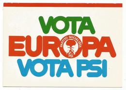 AA2647/49 Politica - Partito Socialista Italiano PSI - Vota PSI In Europa / Non Viaggiata - Political Parties & Elections