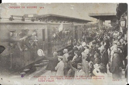 CROQUIS DE GUERRE 1914  . MOBILISATION . DANS TOUTES LES GARES . LE DEPART FUT ANTOUSIASTE  ( état ) - Oorlog 1914-18