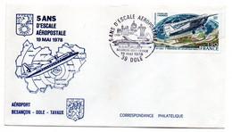 1978 --  5 Ans D'escale Aéropostale  19 MAI  1978--....cachet  DOLE--Besançon-Dôle-Tavaux - Gedenkstempels