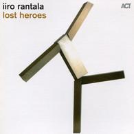 Iiro Rantala (2011) Lost Heroes (ACT 9504-2) - Jazz