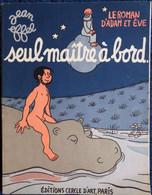 Jean EFFEL - Seul Maître à Bord - Le Roman D'Adam Et Ève - Éditions Cercle D'Art Paris - ( 1958 ) . - 1901-1940