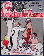 Jean EFFEL - La Création De L'Homme - Le Roman D'Adam Et Ève - Éditions Cercle D'Art Paris - ( 1962 ) . - 1901-1940
