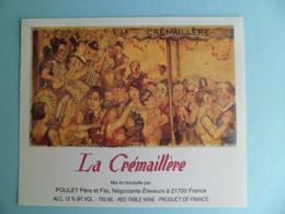 Etiquette Vin LA CREMAILLERE - Mis En Bouteille POULET Père & Fils Cote D' Or - Bourgogne