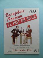 Etiquette Vin Beaujolais Nouveau 1995 Le Pot De 50 Cl - P. Ferraud & Fils BELLEVILLE - Rhone - Beaujolais